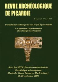 Didier Bayard et Alain Nice - Revue Archéologique de Picardie N° 1-2/2009 : Actes des 29e Journées internationales d'archéologie mérovingiennes.