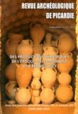 Fabienne Ravoire - Revue Archéologique de Picardie N° 1-2/2013 : Des productions céramiques de l'époque gallo-romaine à la Renaissance - Actes des journées d'étude de Fosses et Amiens (2008-2009-2010).