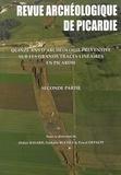 Didier Bayard et Nathalie Buchez - Revue Archéologique de Picardie N° 3-4/2014 : Quinze ans d'archéologie préventive sur les grands tracés linéaires en Picardie - Seconde partie.