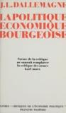 Revue Critiques de l'économie et Jean-Luc Dallemagne - La politique économique bourgeoise.