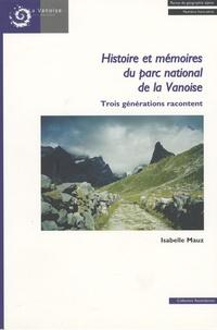 Isabelle Mauz - Revue de Géographie Alpine Hors série : Histoire et mémoires du parc nationale de la Vanoise - Trois générations racontent.