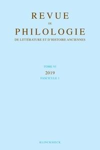 Philippe Hoffmann - Revue de philologie, de littérature et d'histoire anciennes volume 93-1 - Fascicule 1.