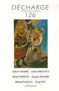 Odile Caradec et Ariane Dreyfus - Décharge N° 126, Juin 2005 : .