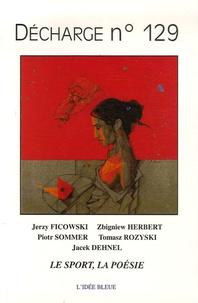 Jerzy Ficowski et Zbigniew Herbert - Décharge N° 129 : Le sport, la poésie.
