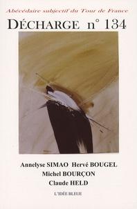 Annelyse Simao et Hervé Bougel - Décharge N° 134 : .