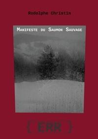 Rodolphe Christin - Manifeste du saumon sauvage.