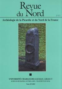 Germaine Leman-Delerive - Revue du Nord N° 353/2003 : Paléoenvironnement et occupation humaine dans la vallée de la Deûle.