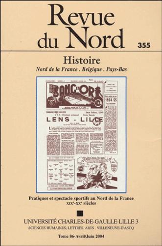 Olivier Chovaux et Alex Poyer - Revue du Nord N° 355 Avril-Juin 20 : Pratiques et spectacles sportifs au Nord de la France XIXe-XXe siècles.