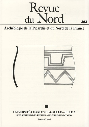 """Xavier Deru - Revue du Nord N° 363/2005 : L'agglomération gallo-romaine des """"Sarteaux"""" à Ville-sur-Lumes (Ardennes) - La campagne de fouilles de juillet 1997."""