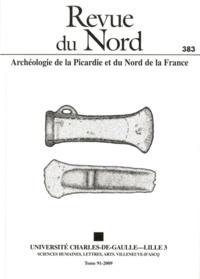 Germaine Leman-Delerive - Revue du Nord N° 383/2009 : La vallée de la Deûle.