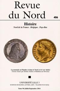 Jérôme Jambu et Matthieu de Oliveira - Revue du Nord N° 406, Juillet-sept : La monnaie en Flandre et dans le Nord (XVIIe-XIXe siècle).