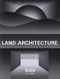 Pierre Pellegrino - Elsa N° 1/2008 : Land Architecture.