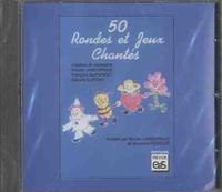 Nicole Lamouroux et François Burvingt - 50 rondes et jeux chantés - Avec un dossier d'accompagnement. 1 CD audio