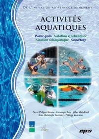 Revue EPS - Activités aquatiques: Natation synchronisée, sauvetage, water-polo, natation subaquatique.