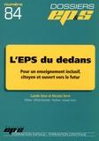Carole Sève et Nicolas Terré - Dossier EP.S N° 84 : L'EPS du dedans - Pour un enseignement inclusif, citoyen et ouvert vers le futur.