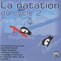Emmanuel Fernandes et Benoît Sautillet - La natation du cycle 2 vers la sixième. 1 Cédérom