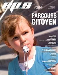 Revue EPS - Revue EPS N° 364, Janvier-févr : Parcours citoyen.