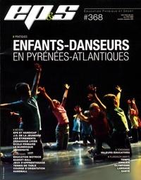 Revue EPS - Revue EPS N° 368, novembre-déc : Enfants-danseurs en Pyrénées-Atlantiques.