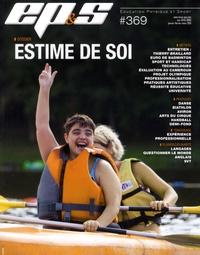 Revue EPS - Revue EPS N° 369, janvier-févr : Estime de soi.