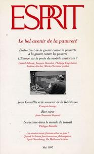 Olivier Mongin et Philippe Engelhard - Esprit N° 232, Mai 1997 : Le bel avenir de la pauvreté - Etats- Unis de la guerre contre la pauvreté à la guerre contre les pauvres suivi de L'Europe sur la pente du modèle américain.