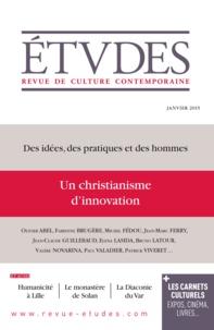 Revue Etudes - Etudes N° 4212 : Un christianisme d'innovation - Des idées, des pratiques, des hommes.