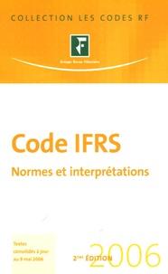 Revue fiduciaire - Code IFRS 2006 - Normes et interprétations.