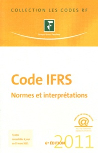 Revue fiduciaire - Code IFRS 2011 - Normes et interprétations.