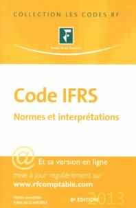 Revue fiduciaire - Code IFRS 2013 - Normes et interprétations.