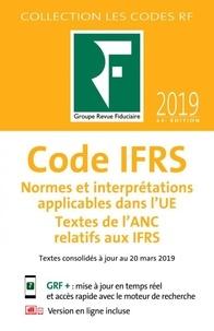 Revue fiduciaire - Code IFRS - Normes et interprétations applicables dans l'UE - Textes de l'ANC relatifs aux IFRS.