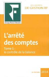 Revue fiduciaire - L'arrêté des comptes - Tome 1, Le contrôle de la balance.
