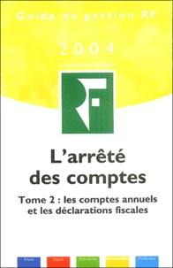Revue fiduciaire - L'arrêté des comptes - Tome 2, Les comptes annuels et les déclarations fiscales.