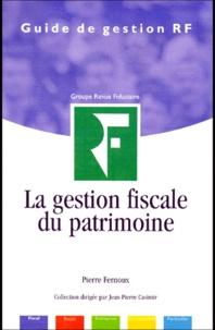 Revue fiduciaire et Pierre Fernoux - La gestion fiscale du patrimoine.