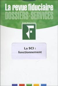 Revue fiduciaire - La SCI : le fonctionnement. 1 Disquette