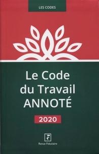 Revue fiduciaire - Le code du travail annoté.
