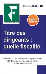 Revue fiduciaire et Yves de La Villeguérin - Titres des dirigeants : quelle fiscalité ?.
