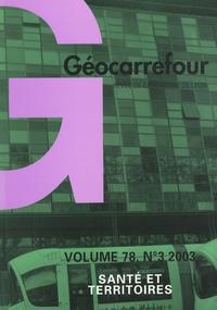 Nicole Commerçon - Géocarrefour Volume 78 N° 3/2003 : Santé et territoires.