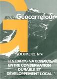 Christian Montès - Géocarrefour Volume 82, n°4/2007 : Les parcs nationaux entre conservation durable et développement local.