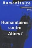 Boris Martin - Humanitaire N° 15, automne/hiver : Humanitaires contre Alters ?.
