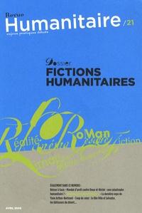 Jean-François Legrain et Marie Rajablat - Humanitaire N°21, Avril 2009 : Dossiers fictions humanitaires.
