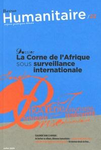 Sami Makki - Humanitaire N° 22, Juillet 2009 : La Corne de l'Afrique sous surveillance internationale.
