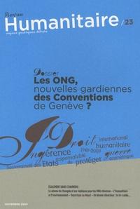 François Rubio - Humanitaire N° 23, Novembre 2009 : Les ONG, nouvelles gardiennes des Conventions de Genève ?.