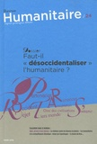 """Boris Martin - Humanitaire N° 24, Mars 2010 : Faut-il """"désoccidentiliser"""" l'humanitaire ?."""