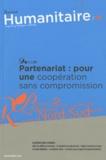Olivier Bernard - Humanitaire N° 26, Septembre 201 : Partenariat : pour une coopération sans compromission.