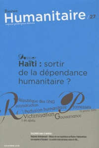 Pierre Salignon - Humanitaire N° 27, décembre 2010 : Haïti : sortir de la dépendance humanitaire ?.