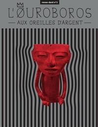 Odile Nguyen-Schoendorff - L'Ouroboros N° 2 : L'Ouroboros aux Oreilles d'Argent.