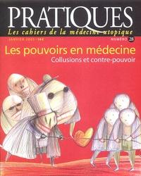 Anne-Marie Pabois et Philippe Réfabert - Pratiques (Les cahiers de la médecine utopique) N° 28, Janvier 2005 : Les pouvoirs en médecine.