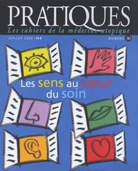 Anne-Marie Pabois - Pratiques (Les cahiers de la médecine utopique) N° 30, Juillet 2005 : Les sens au coeur du soin.