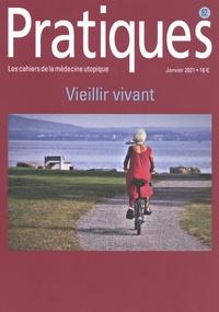 Anne Perraut Soliveres - Pratiques (Les cahiers de la médecine utopique) N° 92, janvier 2021 : Vieillir vivant.