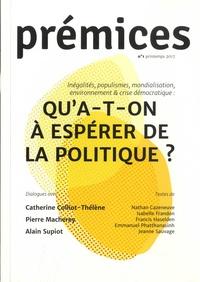 Nathan Cazeneuve et Emmanuel Phatthanasinh - Prémices N° 1, Printemps 2017 : Qu'a-t-on à espérer de la politique ?.