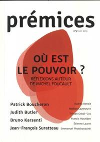 Nathan Cazeneuve et Etienne Lauret - Prémices N° 3, Hiver 2019 : Où est le pouvoir ? - Réflexions autour de Michel Foucault.